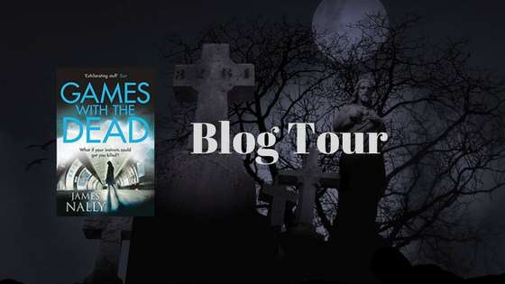 #BlogTour: Games With The Dead by James Nally @JimNally @AvonBooksUK