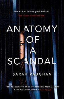 Review: Anatomy of a Scandal by Sarah Vaughan @SVaughanAuthor @1stMondayCrime @simonschusterUK