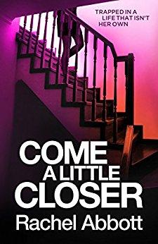 Author Spotlight: #RachelAbbott #ComeALittleCloser @RachelAbbott@1stMondayCrime