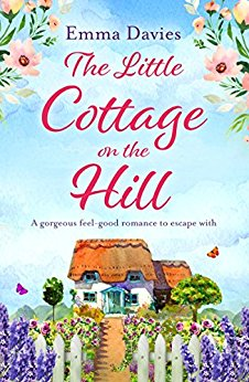 #BlogTour: The Little Cottage on the Hill by Emma Davies @EmDaviesAuthor @Bookouture