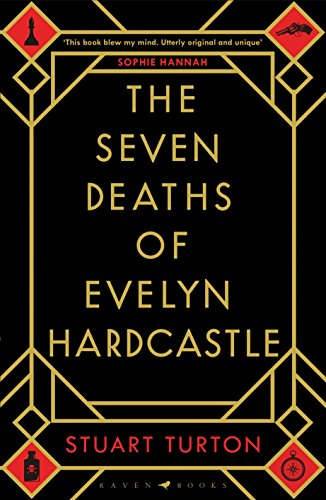 Spotlight on 'The Seven Deaths of Evelyn Hardcastle' by Stuart Turton @stu_turton @BloomsburyRaven @1stMondayCrime