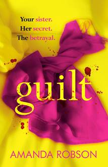 #BlogTour: Guilt by Amanda Robson #extract @AmandaRauthor@AvonBooksUK