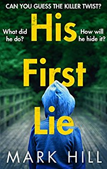 New look – His First Lie by Mark Hill @MarkHillWriter @TheCrimeVault @LittleBrownUK
