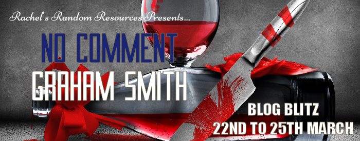#BlogTour: No Comment by Graham Smith @GrahamSmith1972 @caffeinenights @rararesources