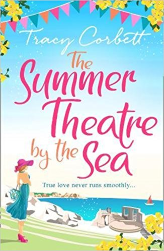 #BlogTour: The Summer Theatre By The Sea by Tracy Corbett @tracyacorbett @AvonBooksUK