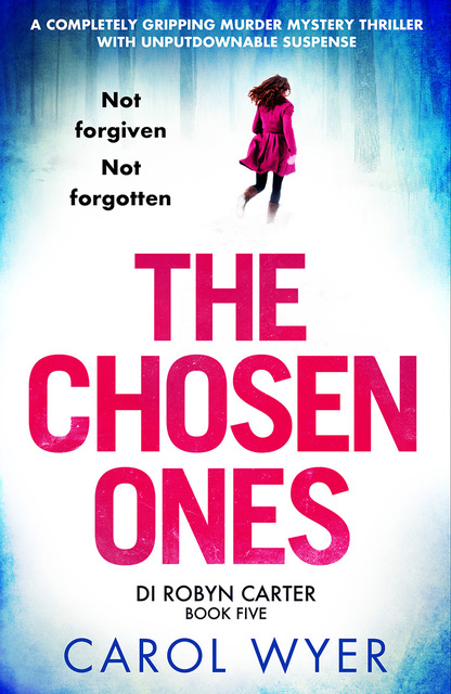 The Chosen Ones by Carol Wyer @carolewyer@Bookouture