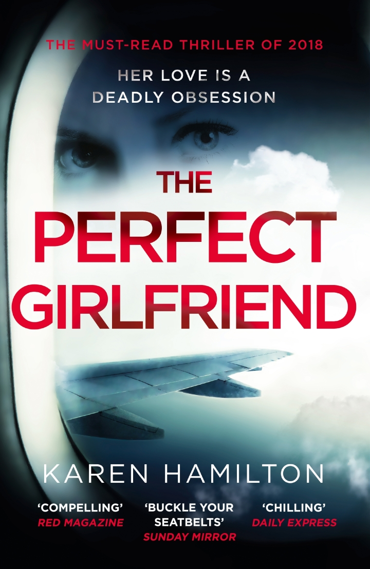 #BlogTour: The Perfect Girlfriend by Karen Hamilton @KJHAuthor @Bookish_Becky @headlingpg @annecater