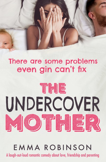 #BlogTour: The Undercover Mother by Emma Robinson @emmarobinsonUK @Bookouture