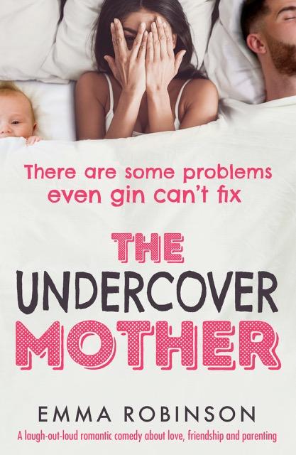 #BlogTour: The Undercover Mother by Emma Robinson @emmarobinsonUK@Bookouture