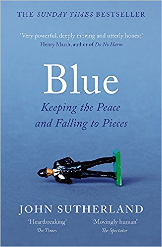 Blue: A Memoir by John Sutherland @policecommander @mgriffiths163