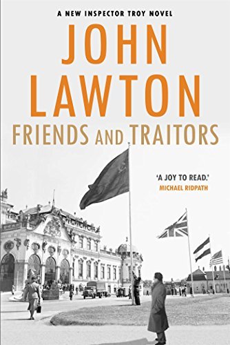 #BlogTour: Friends and Traitors by John Lawton @shotsblog @groveatlantic #johnlawton