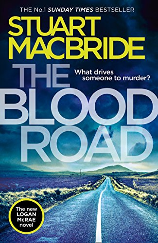 The Blood Road by Stuart MacBride @StuartMacBride @HarperCollinsUK