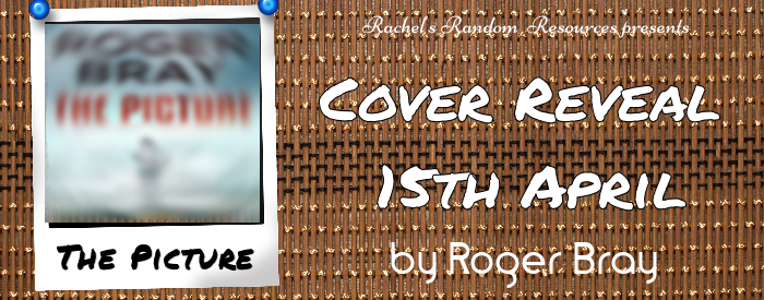 Cover Reveal: The Picture – Roger Bray @rogerbray22 @rararesources