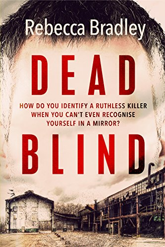 Dead Blind by Rebecca Bradley @RebeccaJBradley