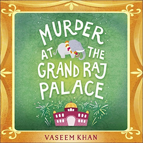 Murder at the Grand Raj Palace by Vaseem Khan @VaseemKhanUK @MulhollandUK