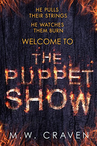 The Puppet Show by M.W. Craven @MWCravenUK @LittleBrownUK #review