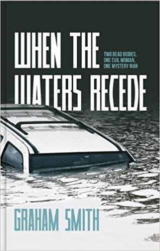 When the Waters Recede by Graham Smith @GrahamSmith1972 @rararesources @caffeinenights #BlogTour