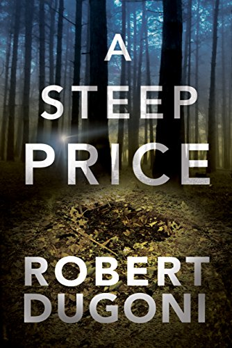 Guest Post: Robert Dugoni – Author of A Steep Price @robertdugoni @AmazonPub @MidasPR #blogtour