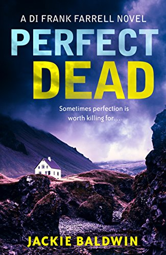 Guest Post: Perfect Dead by Jackie Baldwin @JackieMBaldwin1 @KillerReads #LoveBooksGroupTours