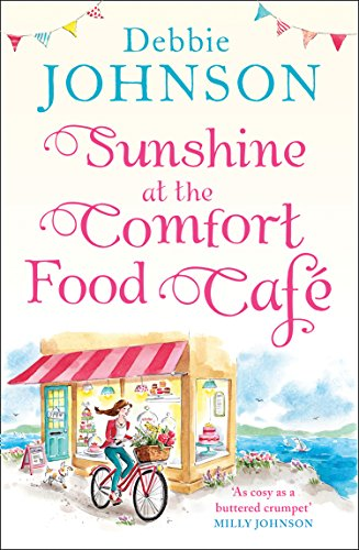 Guest Post: Sunshine at the Comfort Food Cafe by Debbie Johnson @debbiemjohnson @HarperImpulse