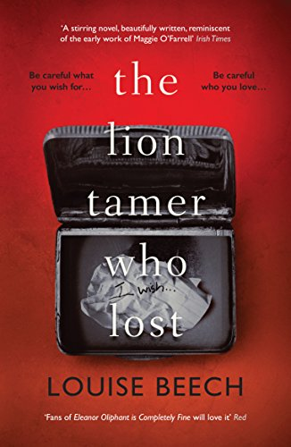 The Lion Tamer Who Lost by Louise Beech @LouiseWriter @OrendaBooks #review #blogtour #randomthingstours