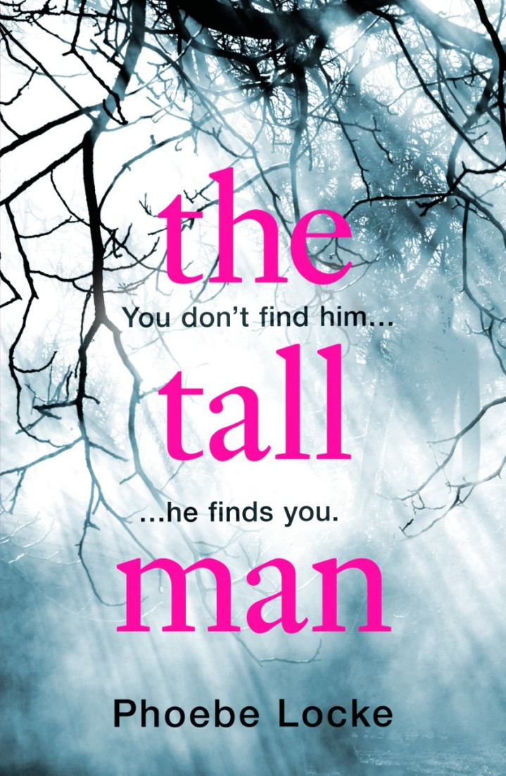 The Tall Man by Phoebe Locke @phoebe_locke @Wildfirebks @annecater #RandomThingsTours