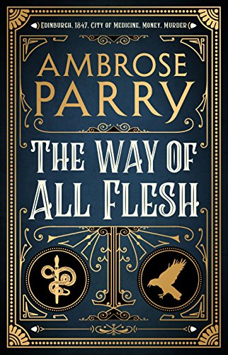 The Way of All Flesh by Ambrose Parry @ambroseparry @canongatebooks #review