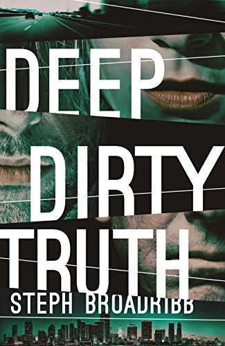 Deep Dirty Truth by Steph Broadribb @crimethrillgirl @OrendaBooks #review #blogtour #teamlori #randomthingstours