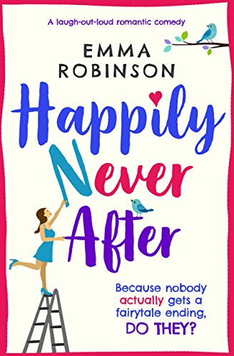 Happily Never After by Emma Robinson @emmarobinsonuk	@Bookouture @mgriffiths163 #guestreview #blogtour