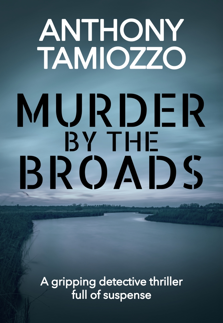 Murder by the Broads by Anthony Tamiozzo @Bloodhoundbooks @mgriffiths163 #review #blogblitz