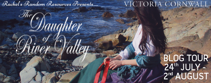 The Daughter of River Valley by Victoria Cornwall @VickieCornwall @ChocLituk @rararesources #blogtour #review