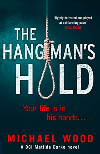 The Hangman's Hold by Michael Wood @MichaelHWood @KillerReads @HarperCollins #review#blogtour
