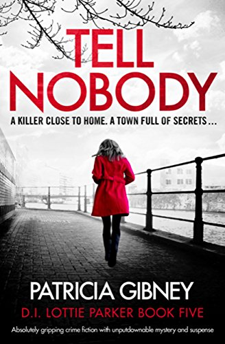 Tell Nobody by Patricia Gibney @trisha460 @Bookouture #review #blogtour