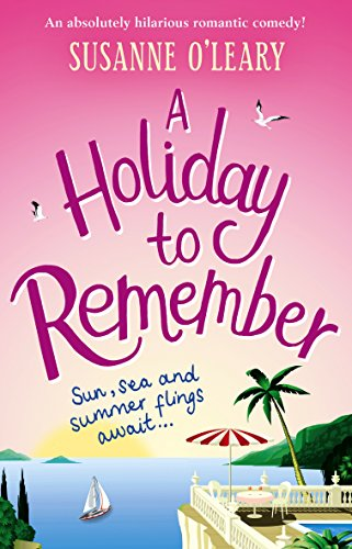 A Holiday to Remember by Susanne O'Leary @susl @Bookouture @mgriffiths163 #review#blogtour