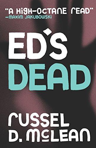 Ed's Dead by Russel D. McLean @RusseldMcLean @SarabandBooks#review