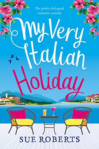 Guest Review: My Very Italian Holiday by Sue Roberts @SueRobertsAutho @Bookouture @mgriffiths163 #blogtour#review