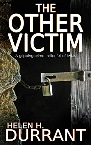 The Other Victim by Helen H Durrant @hhdurrant @JoffeBooks @mgriffiths163 #review