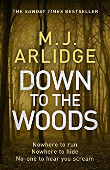 Down to the Woods by M.J. Arlidge @mjarlidge @MichaelJBooks #review