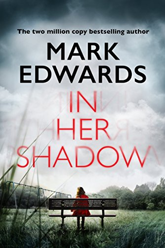 In Her Shadow by Mark Edwards @mredwards @AmazonPub #review #blogtour