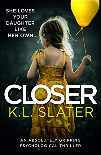 Closer by KL Slater @KimLSlater @bookouture #review #blogtour