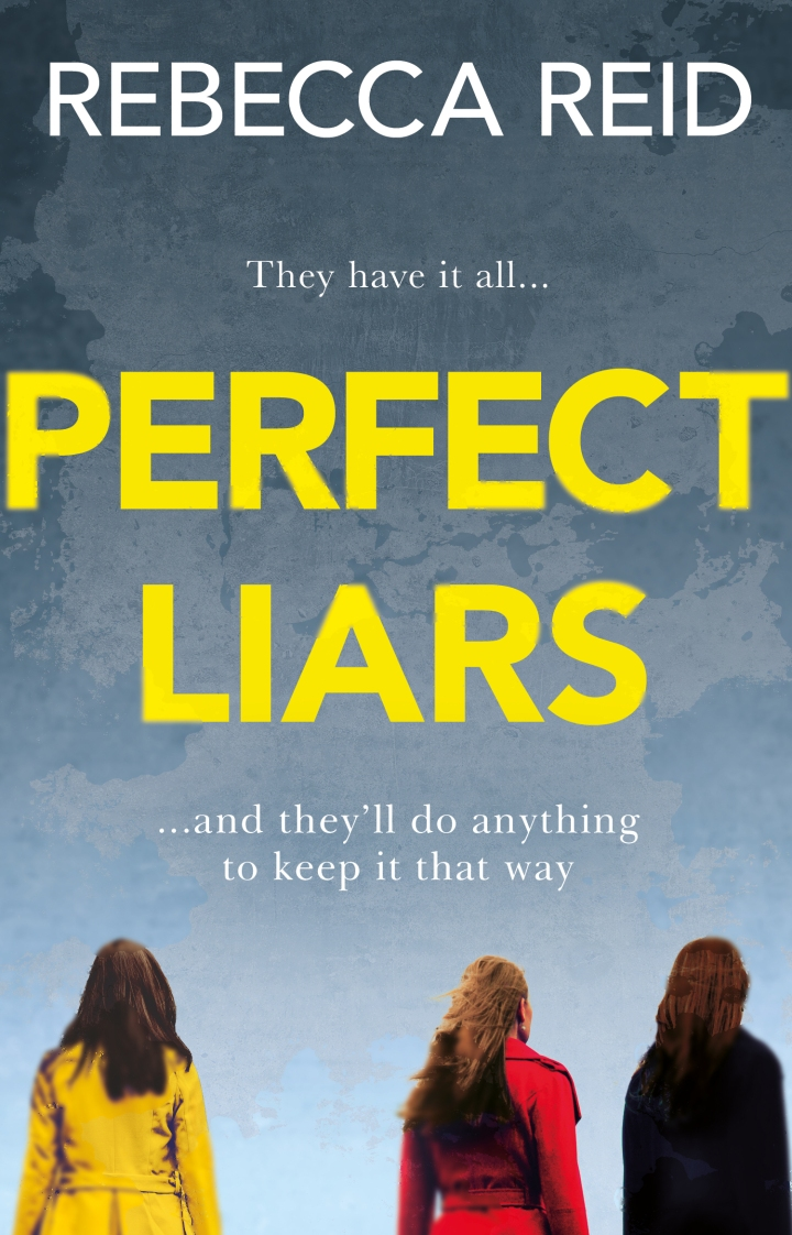 Perfect Liars by Rebecca Reid @RebeccaCNReid @TransworldBooks #blogtour #extract #RandomThingsTours
