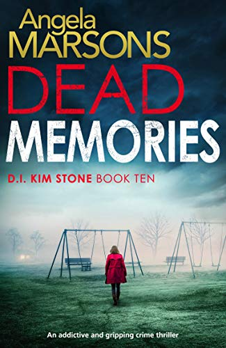Dead Memories by Angela Marsons @WriteAngie @Bookouture #review #BooksOnTour