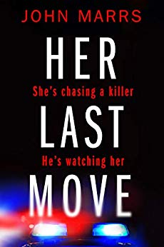 Her Last Move by John Marrs @johnmarrs1 @johnmarrs1 @AmazonPub @EmmaFinnigan #review #blogtour #damppebblesblogtours