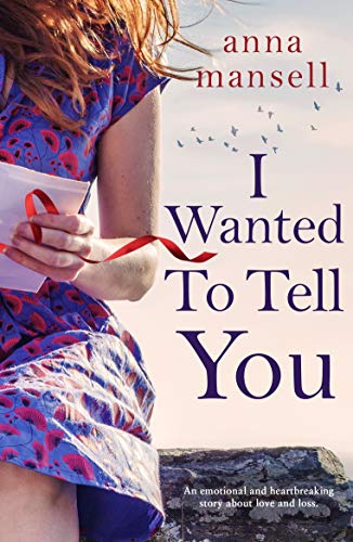 I Wanted To Tell You by Anna Mansell @AnnaMansell @Bookouture #guestreview @mgriffiths163