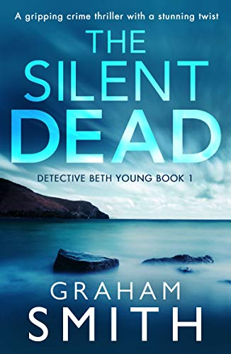 The Silent Dead by Graham Smith @GrahamSmith1972 @Bookouture #review