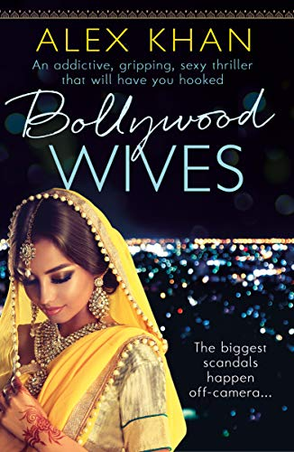 Bollywood Wives by Alex Khan @alexkhanauthor @herabooks #review #blogtour @Tr4cyF3nt0n