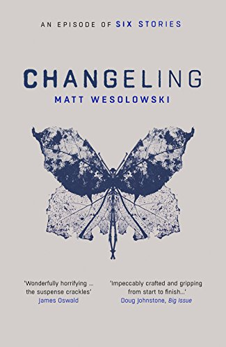 Changeling by Matt Wesolowski @ConcreteKraken @OrendaBooks #review #blogtour #randomthingstours