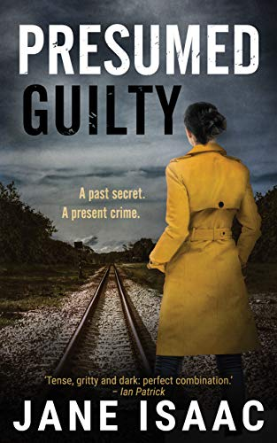 Presumed Guilty by Jane Isaac @JaneIsaacAuthor #blogtour #review
