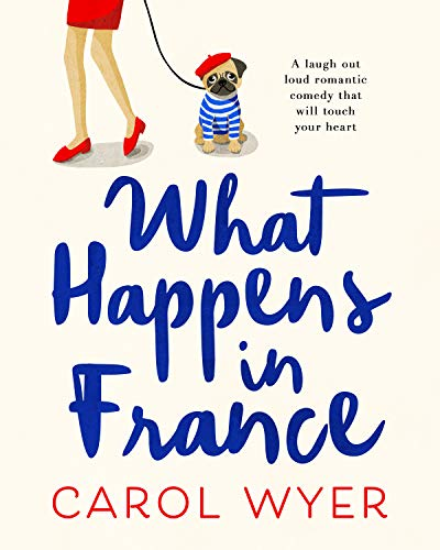 What Happens In France by Carol Wyer @carolewyer @canelo_co #review #blogtour