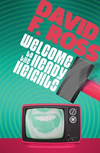 Welcome to the Heady Heights by David F. Ross @dfr10 @OrendaBooks #randomthingstours